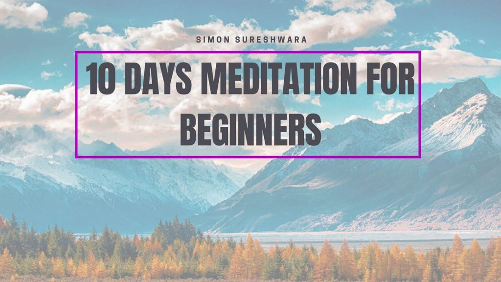 10-Days, Meditation-for-Beginners, online course, Simon Sureshwara